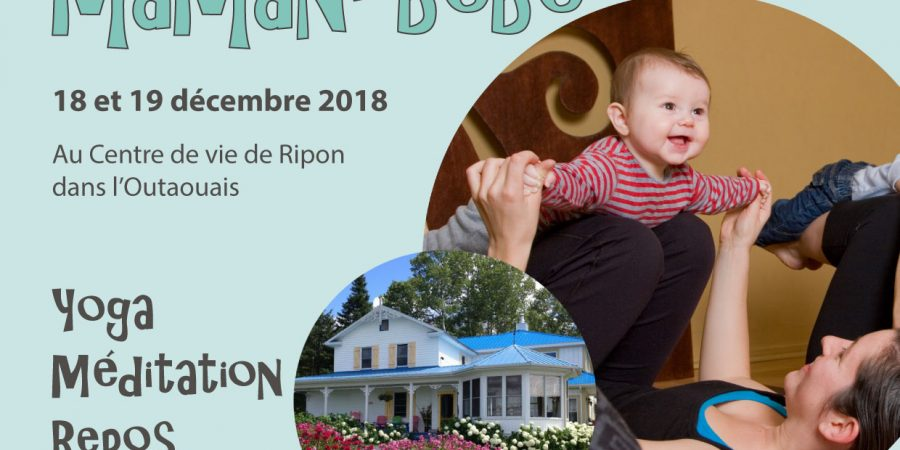 retraite de yoga maman-bébé au centre de vie de ripon dans l'outaouais. yoga, méditation, repos, nature